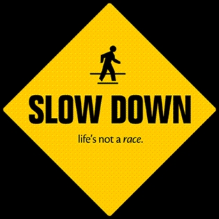 Top 10 Tip To Slow Down
